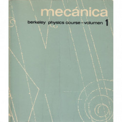MECÁNICA Berkeley Physics Course.- Volumen 1