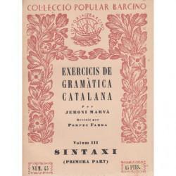 EXERCICIS DE GRAMÀTICA CATALANA Vol. III: SINTAXI (Primera Part)