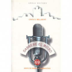 DARRERE EL MICRO. 69 ANYS DE RÀDIO A TARRAGONA