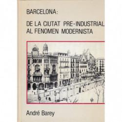 BARCELONA: DE LA CIUTAT PRE-INDUSTRIAL AL FENOMEN MODERNISTA
