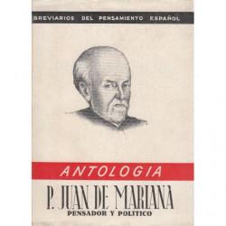 P. JUAN DE MARIANA Pensador y Politico (ANTOLOGÍA)
