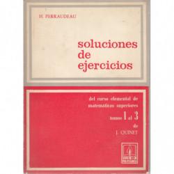 SLUCIONES DE EJERCICIOS DEL CURSO ELEMENTAL DE MATEMÁTICAS SUPERIORES Tomos I a III de J. Quinet