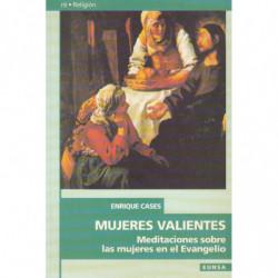 MUJERES VALIENTES Meditaciones sobre las mujeres en el Evangelio