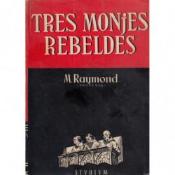 TRES MONJES REBELDES -La Saga de Citeaux-