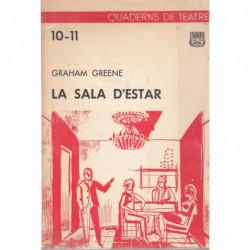 LA SALA D'ESTAR (Dos actes dividits cada un en dos quedres) Quaderns de Teatre 10-11