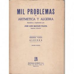MIL PROBLEMAS DE ARITMETICA Y ALGEBRA. Segunda Parte ALGEBRA