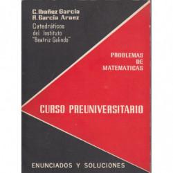 PROBLEMAS DE MATEMÁTICAS Curso Preuniversitario ENUNCIADOS Y SOLUCIONES