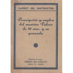 Carnet Del Instructor / DESCRIPCIÓN Y EMPLEO DEL MORTERO VALERO DE 81 MM. Y SU GRANADA