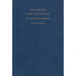 THE GREEK NEW TESTAMENT y DICCIONARIO CONCISO GRIEGO-ESPAÑOL. Dos Obras en un SOLO VOLUMEN
