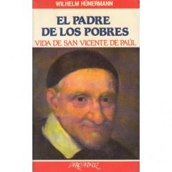 EL PADRE DE LOS POBRES. Vida de San Vicente de Paul