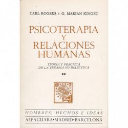 PSICOTERAPIA Y RELACIONES HUMANAS. Teoría y Práctica de la Terapia no Dirigida. TOMO II: La Práctica