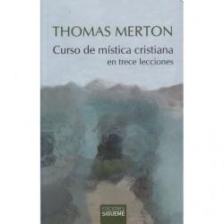 CURSO DE MÍSTICA CRISTIANA EN TRECE LECCIONES.