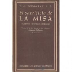 EL SACRIFICIO DE LA MISA. Tratado Histórico-Litúrgico. VERSIÓN COMPLETA ESPAÑOLA de la obra Alemana