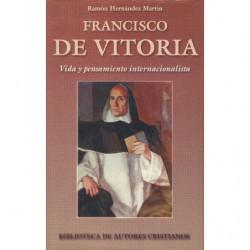 FRANCISCO DE VITORIA. Vida y Pensamiento Internacionalista