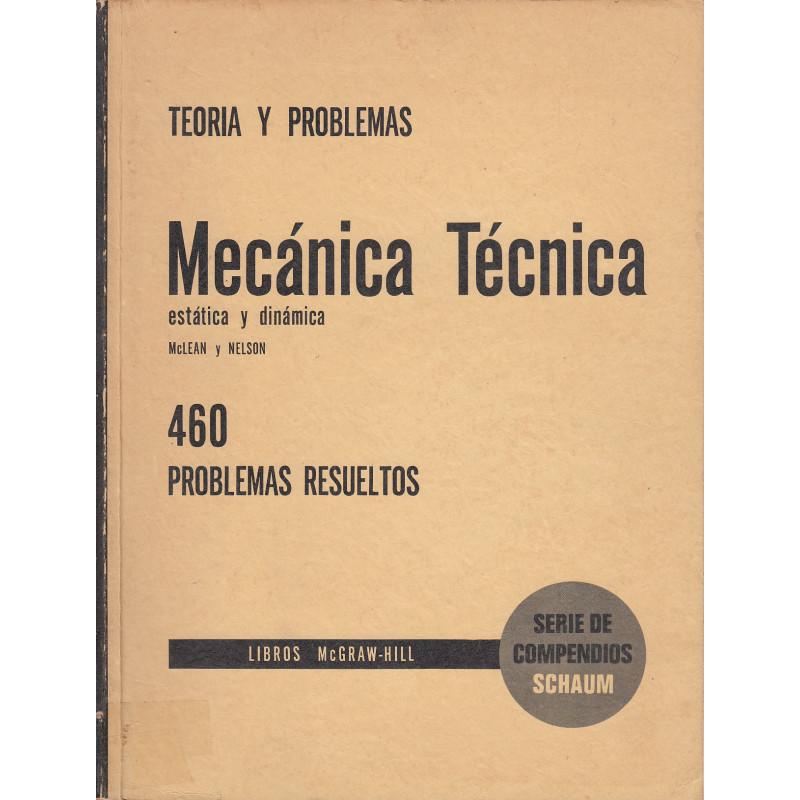 MECÁNICA TÉCNICA Estática y Dinámica. SERIE DE COMPENDIOS SCHAUM Teoría y 460 Problemas Resueltos