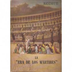 LA ERA DE LOS MÁRTIRES. El Cristianismo desde Diocleciano a Constantino