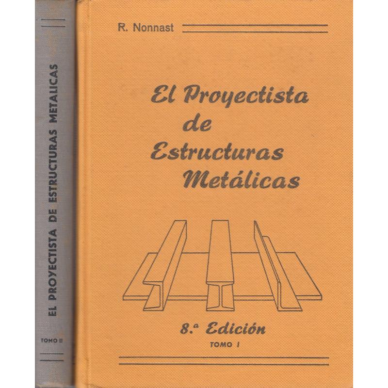 EL PROYECTISTA DE ESTRUCTURAS METALICAS 2 Tomos OBRA COMPLETA