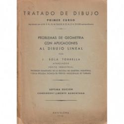 TRATADO DE DIBUJO Primer Curso. PROBLEMAS DE GEOMETRÍA CON APLICACIONES AL DIBUJO LINEAL