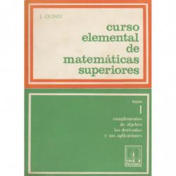CURSO ELEMENTAL DE MATEMÁTICAS SUPERIORES Tomo 1. COMPLEMENTOS DE ÁLGEBRA
