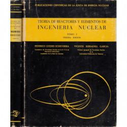 TEORÍA DE REACTORES Y ELEMENTOS DE INGENIERIA NUCLEAR Tomos I y II OBRA COMPLETA