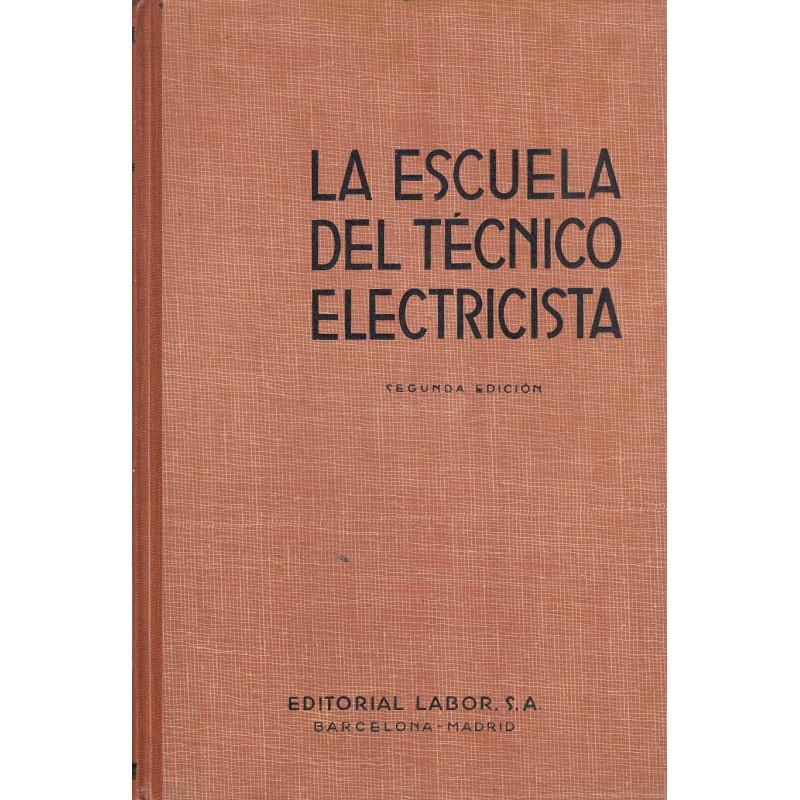 FUNDAMENTOS DE ELECTROTECNIA Segunda Parte y Tomo II de LA ESCUELA DEL TECNICO ELECTRICISTA
