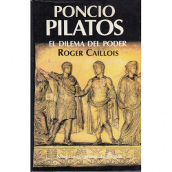 PONCIO PILATOS. El dilema del poder
