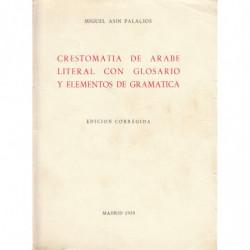 CRESTOMATÍA DE ARABE LITERAL CON GLOSARIO Y ELEMENTOS DE GRAMÁTICA