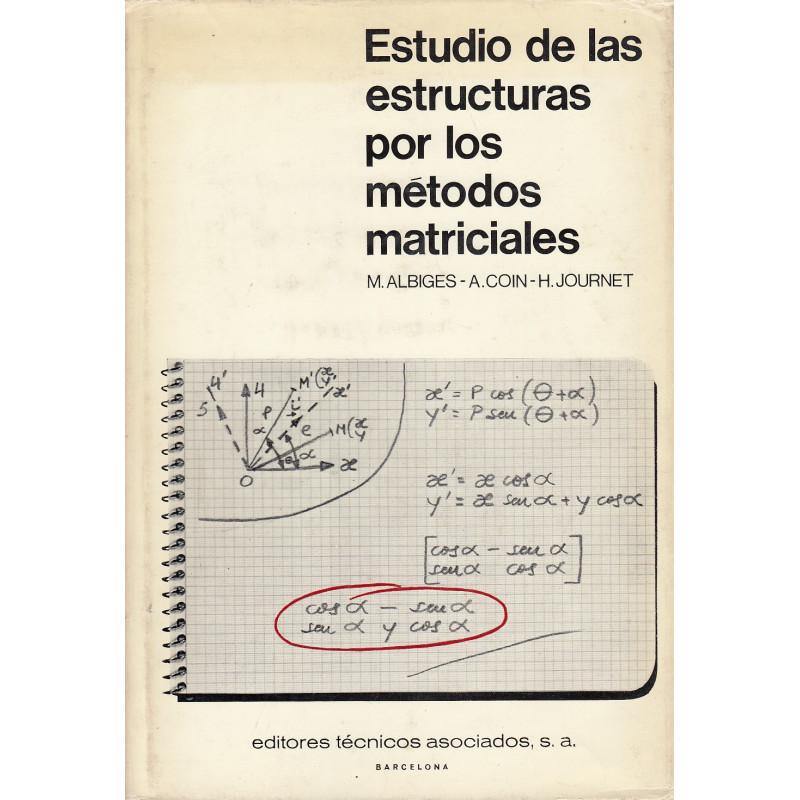 ESTUDIO DE LAS ESTRUCTURAS POR MÉTODOS MATRICIALES