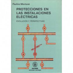 PROTECCIONES EN LAS INSTALACIONES ELÉCTRICAS Evolución y Perspectivas