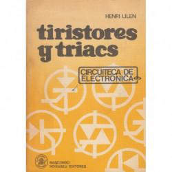 TIRISTORES Y TRIACS. Principios y aplicaciones de los tiristores, triacs, diacs, SBS, fototiristores, etc., con esquemas de apli