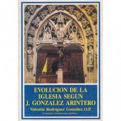 EVOLUCIÓN DE LA IGLESIA SEGÚN J. GONZALEZ ARINTERO