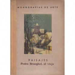 LOS PAISAJES DE BRUEGHEL (Pedro Brueghel, el Viejo)