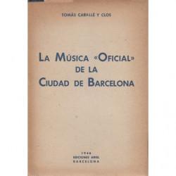 LA MÚSICA -OFICIAL- DE LA CIUDAD DE BARCELONA. Apuntes para la Historia de la Banda Municipal