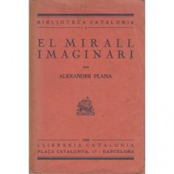 EL MIRALL IMAGINARI Joan Garí: Orient i Occidente - Imatges de Girona: Elegies - El Circ: Somnis, &