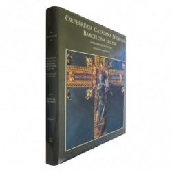 ORFEBRERIA CATALANOA MEDIEVAL: BARCELONA 1300-1500 (Aproximació a l'Estudi). VOLUM II: Argenters y Documents