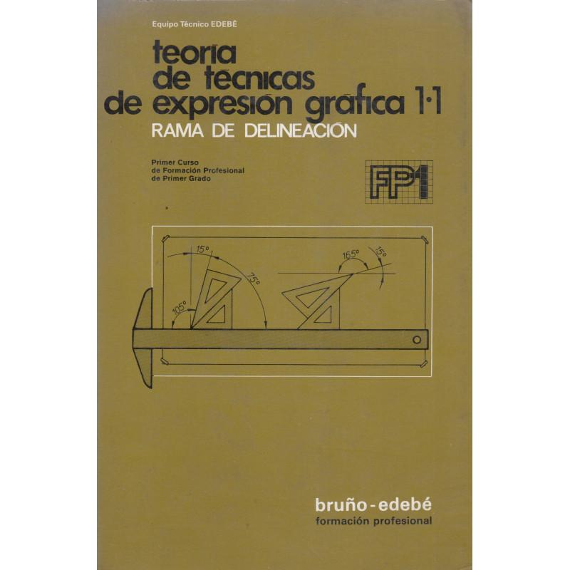 TEORÍA DE TÉCNICAS DE EXPRESIÓN GRÁFICA 1.1 / FP1 Rama de DELINEACIÓN (Primer Curso de Formación Profesional Primer Grado)