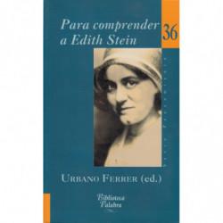 PARA COMPRENDER A EDITH STEIN. Claves biográficas, filosóficas y espirituales
