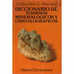 DICCIONARIO DE TÉRMINOS MINERALÓGICOS Y CRISTALOGRÁFICOS