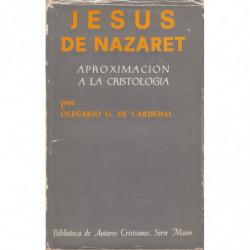 JESUS DE NAZARET. Aproximación a la Cristología