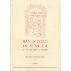 SAN ISIDORO DE SEVILLA. Su Vida, Su Obra y Su Tiempo