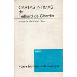 CARTAS INTIMAS a Augusto Valensin, Bruno de Solages, Henri de Lubac 1919-1955