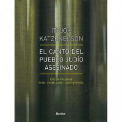 EL CANTO DEL PUEBLO JUDIO ASESINADO. Edición Trilingüe Ídish-Castellano-Judeo Español