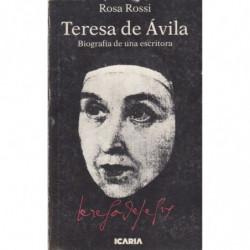TERESA DE AVILA. Biografía de una Escritora