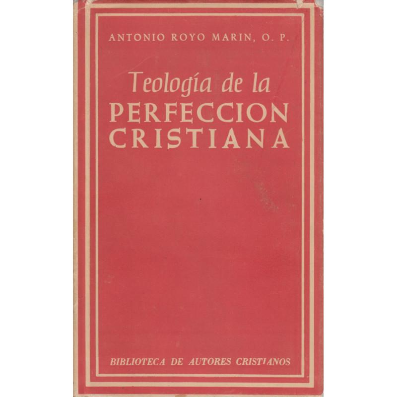 TEOLOGÍA DE LA PERFECCIÓN CRISTIANA
