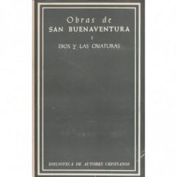 OBRAS DE SAN BUENAVENTURA. Edición Bilingüe. TOMO PRIMERO: Dios y Las Criaturas