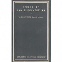 OBRAS DE SAN BUENAVENTURA. Edición Bilingüe. TOMO QUINTO: La Santisima Trinidad - Dones y Preceptos