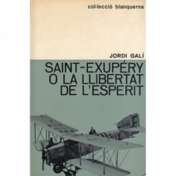 SAINT-EXUPÉRY O LA LLIBERTAT DE L'ESPERIT
