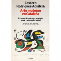ARTE MODERNO EN CATALUÑA, Examen de qué cosa sea arte y qué cosa modernidad