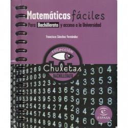 MATEMÁTICAS FÁCILES Para Bachillerato y acceso a la Universidad. COLECCIÓN CHULETAS BACHILLERATO