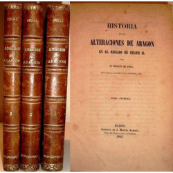 HISTORIA DE LAS ALTERACIONES DE ARAGON EN EL REINADO DE FELIPE II. ( COMPLETO : 3 VOLÚMENES )